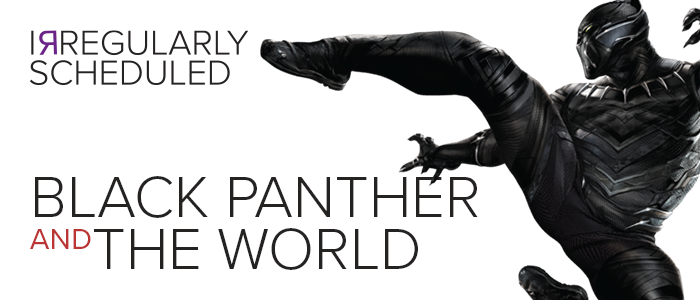 Black Panther and The World